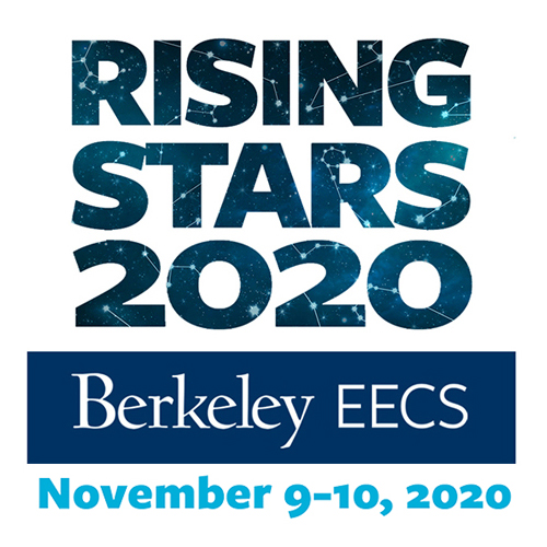 Rising Stars 2020, Berkley EECS, November 9-10, 2020